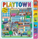 Playtown: A Lift-The-Flap Book (Board Books)
