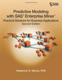 Predictive modeling with SAS Enterprise Miner : practical solutions for business applications 2nd ed