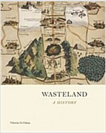 Wasteland: A History (Hardcover)