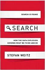 Search: How the Data Explosion Makes Us Smarter (Hardcover)