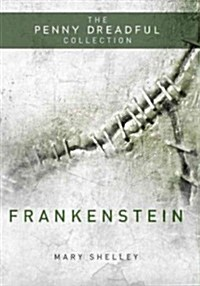 Frankenstein : Penny Dreadful Collection (Hardcover)