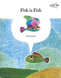 Fish Is Fish (Paperback)