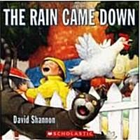 Rain Came Down, The