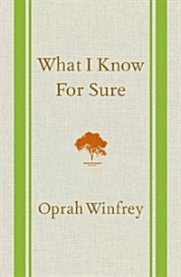What I Know for Sure (Hardcover, Deckle Edge)