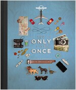 Lonely Planet: You Only Live Once: A Lifetime of Experiences for the Explorer in All of Us (Hardcover)