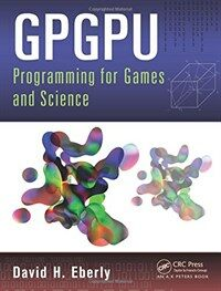 GPGPU programming for games and science [electronic resource]