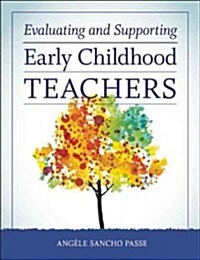 Evaluating and Supporting Early Childhood Teachers (Paperback)