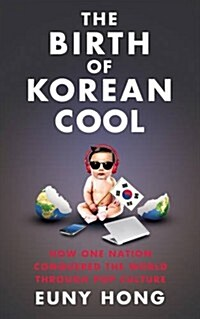 The Birth of Korean Cool : How One Nation is Conquering the World Through Pop Culture (Paperback)
