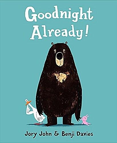 Goodnight Already! (Hardcover)