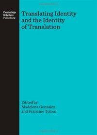 Translating identity and the identity of translation