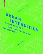 Urban Intensities: Contemporary Housing Types and Territories (Hardcover)