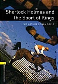Oxford Bookworms Library: Level 1:: Sherlock Holmes and the Sport of Kings audio CD pack (Package)