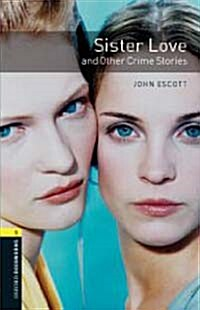 Oxford Bookworms Library: Level 1:: Sister Love and Other Crime Stories audio CD pack (Package)