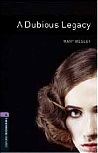 Oxford Bookworms Library: Level 4:: A Dubious Legacy (Paperback)