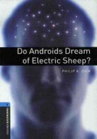 Oxford Bookworms Library: Level 5:: Do Androids Dream of Electric Sheep? (Paperback)