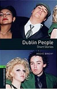 Oxford Bookworms Library: Level 6:: Dublin People - Short Stories (Paperback)