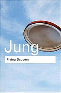 Flying Saucers : A Modern Myth of Things Seen in the Sky (Hardcover, 2 New edition)