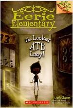 Eerie Elementary #2 : The Locker Ate Lucy! (Paperback)