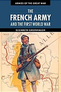 The French Army and the First World War (Paperback)