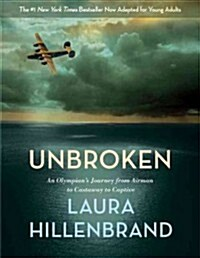 Unbroken (the Young Adult Adaptation): An Olympians Journey from Airman to Castaway to Captive (Hardcover)