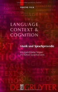 Musik und Sprachprosodie : kindgerichtetes Singen im frühen Spracherwerb