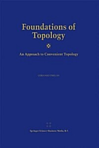 Foundations of Topology: An Approach to Convenient Topology (Paperback, Softcover Repri)