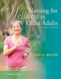 Nursing for wellness in older adults / 7th ed