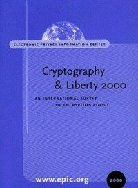 Cryptography and liberty 2000 : an international survey of encryption policy