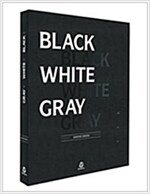 BLACK & WHITE & GRAY