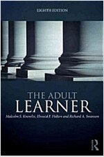 The Adult Learner : The definitive classic in adult education and human resource development (Paperback, 8 New edition)