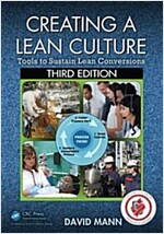Creating a Lean Culture: Tools to Sustain Lean Conversions, Third Edition (Paperback, 3)