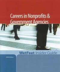 Careers in nonprofits and government agencies 2006 ed