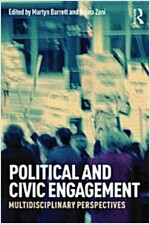 Political and Civic Engagement : Multidisciplinary perspectives (Paperback)