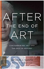 After the End of Art: Contemporary Art and the Pale of History - Updated Edition (Paperback, Revised)