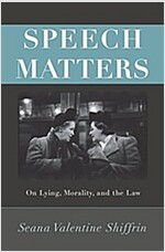 Speech Matters: On Lying, Morality, and the Law (Hardcover)
