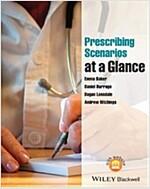 Prescribing Scenarios at a Glance (Paperback)