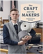 The Craft and the Makers: Between Tradition and Attitude (Hardcover)