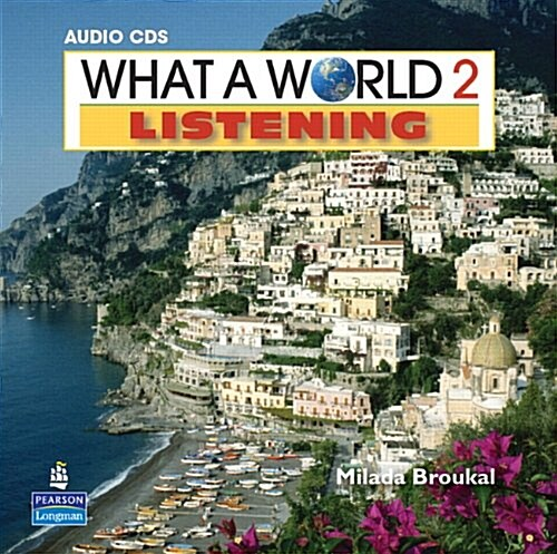 What a World Listening 2: Amazing Stories from Around the Globe, Classroom Audio CD (Other)