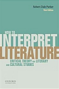 How to Interpret Literature: Critical Theory for Literary and Cultural Studies (Paperback, 3, Revised)
