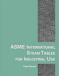 Asme International Steam Tables for Industrial Use (Paperback, 3, Revised)