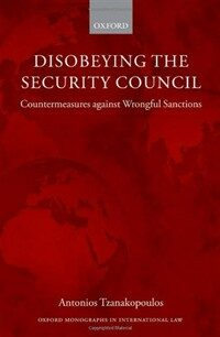 Disobeying the Security Council : countermeasures against wrongful sanctions