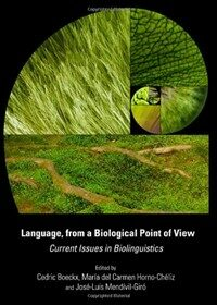 Language, from a biological point of view : current issues in biolinguistics