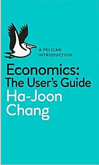 Economics: The Users Guide : A Pelican Introduction (Paperback)