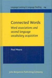 Connected words : word associations and second language vocabulary acquisition