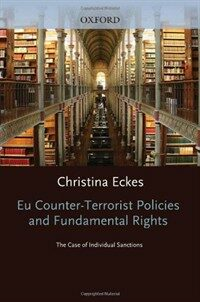 EU counter-terrorist policies and fundamental rights : the case of individual sanctions