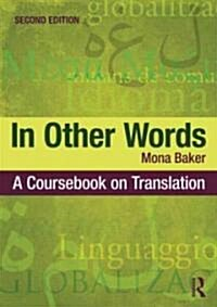 In Other Words : A Coursebook on Translation (Paperback, 2 New edition)