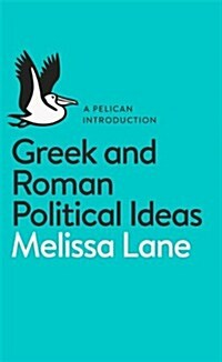 Greek and Roman Political Ideas : A Pelican Introduction (Paperback)