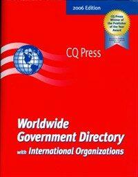 Worldwide government directory : nations, internationalorganizations 2006 ed