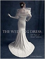 The Wedding Dress : 300 Years of Bridal Fashion (Paperback)