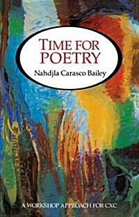 Time for Poetry - A Workshop Approach for CXC (Paperback)